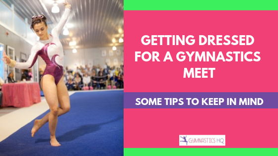 Do you need help figuring out how to get dressed for a gymnastics meet? Check out these helpful tips! gymnasticshq.com
