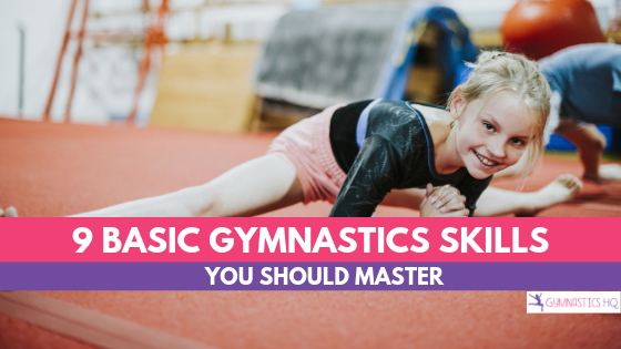 Do you want to know what basic gymnastics skills you should master? Get the checklist of these 9 basic skills.