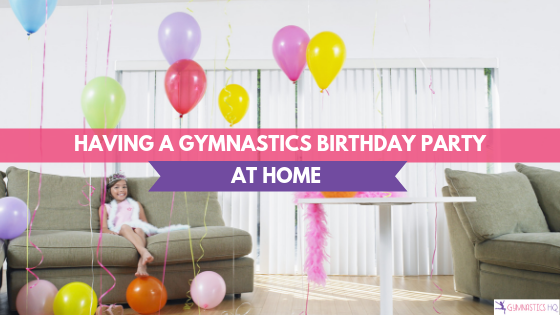 Things to think about when planning a gymnastics birthday party at home