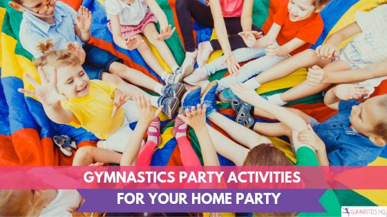 Here are different party activities you can do for a gymnastics party at home