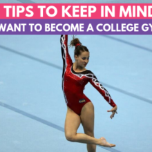 Top Tips to Keep in Mind When Trying to Become a College Gymnast