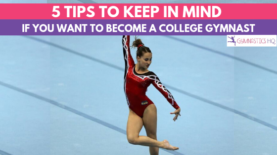 Have you always wanted to become a college gymnast? Here are 5 tips to keep in mind. #collegegymnastics