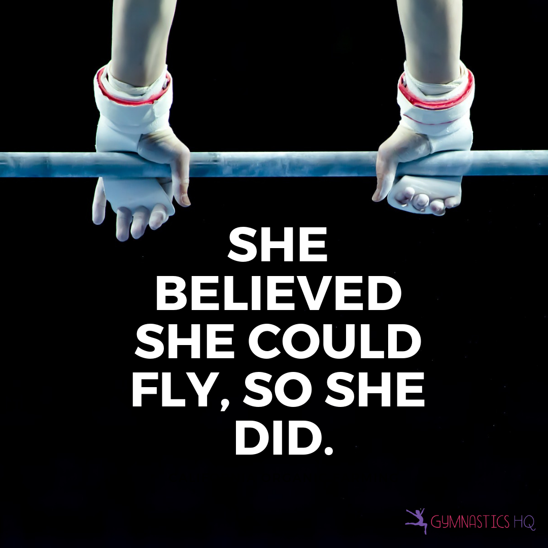 Gymnastics quote she believed she could fly