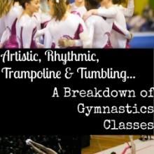 Artistic, Rhythmic, Trampoline & Tumbling…A Breakdown of Gymnastic Classes