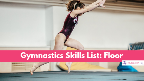 Here is a list of common gymnastics skills for floor.