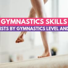 Gymnastics Skills: Skill Lists by Gymnastics Level and Event