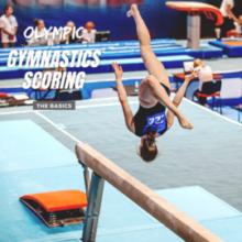Olympic Gymnastics Scoring: The Basics