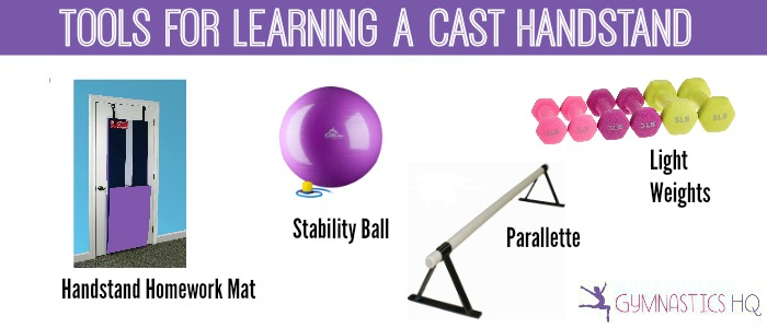 tools for learning a cast handstand