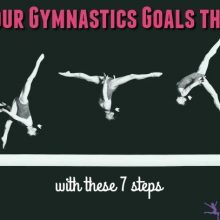 Slay Your Gymnastics Goals this Year with these 7 Steps