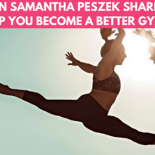 Olympian Samantha Peszek Shares 11 Tips to Help You Become a Better Gymnast