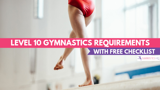 Level 10 Gymnastics Requirements with Free Checklist