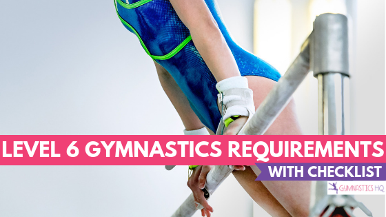 Level 6 Gymnastics Requirements