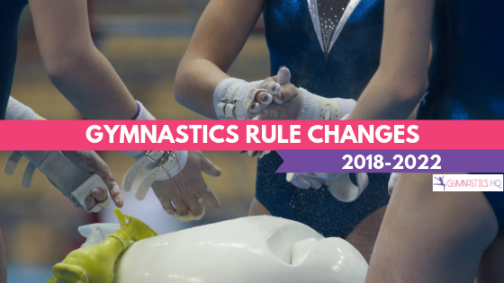 Gymnastics Rule Changes 2018-2022