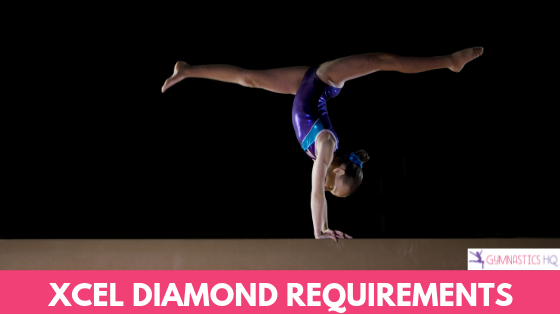 Here is a list of the Xcel Diamond Gymnastics Requirements if you are competing Xcel Diamond.