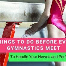 6 Things To Do Before Every Gymnastics Meet To Handle Your Nerves and Perform Your Best