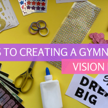 7 Steps To Creating a Gymnastics Vision Board