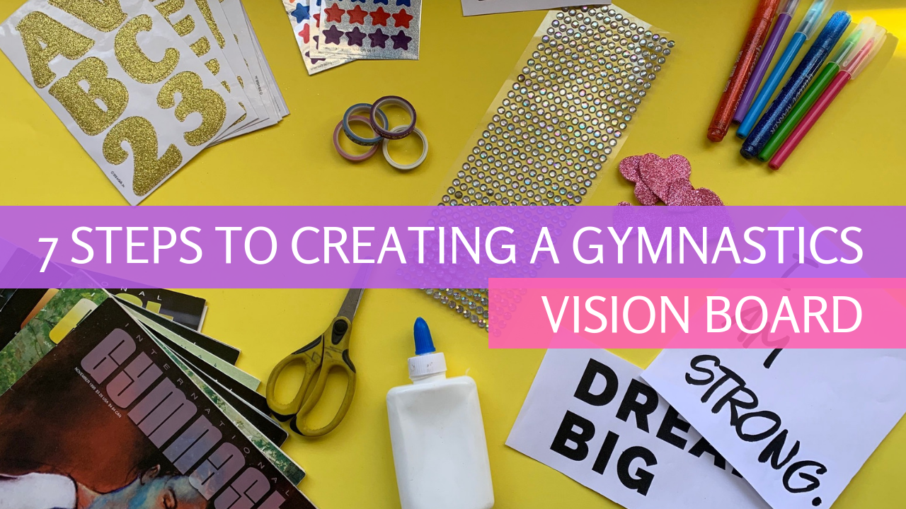 7 Steps to Creating a Gymnastics Vision Board, vision board for gymnastics, gymnasticshq.com