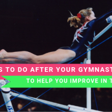 5 Things To Do After Your Gymnastics Meet To Help You Improve In The Future
