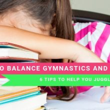 How To Balance Gymnastics and School: 6 Tips To Help You Juggle It All