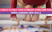5 Ways to Help Your Gymnast Overcome Fear When Learning New Skills