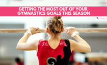 Getting the Most Out of Your Gymnastics Goals This Season