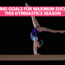 Setting Goals for Maximum Success This Gymnastics Season
