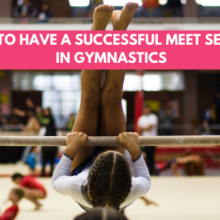 How To Have a Successful Meet Season in Gymnastics
