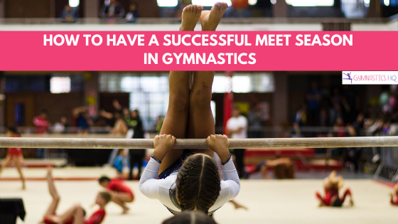 Tips for how to have a successful gymnastics meet season.