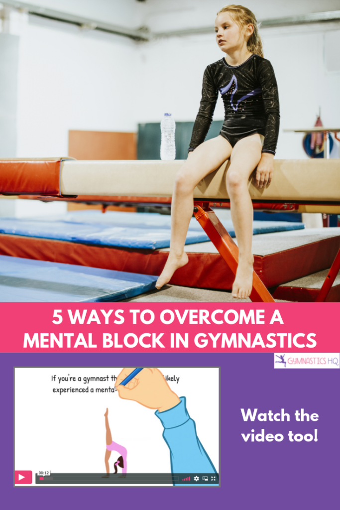 Find out 5 ways to get over mental blocks in gymnastics.