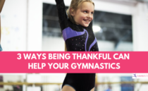 3 Ways Being Thankful Can Help Your Gymnastics