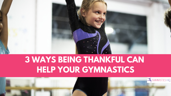 Learn 3 Ways being thankful can help your gymnastics with free gratitude log download