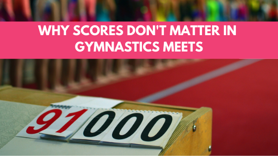 Find out why scores don't matter in gymnastics meets