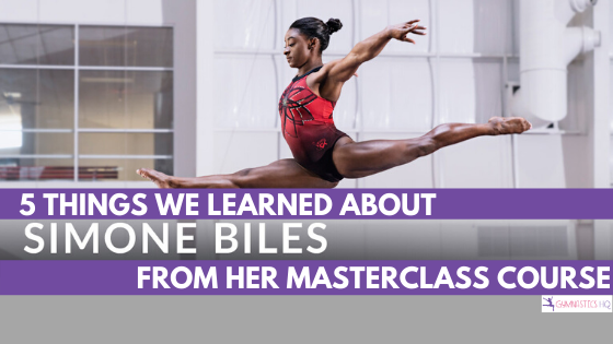 5 things we learned about Simone Biles from her MasterClass and how this can help you be a better gymnast.