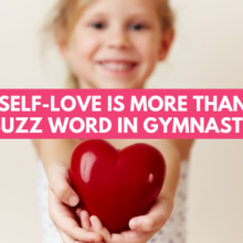 Why Self-Love is More Than Just A Buzz Word in Gymnastics
