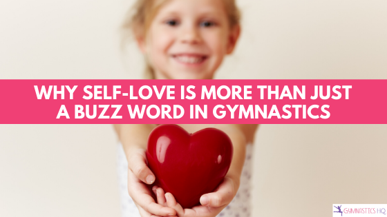 Why self love is more than just a buzz word in gymnastics