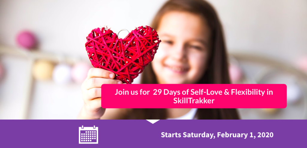 Join us for 29 days of self-love and flexibility in skilltrakker