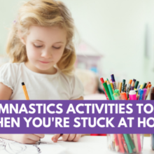 Gymnastics Activities To Do When You're Stuck At Home