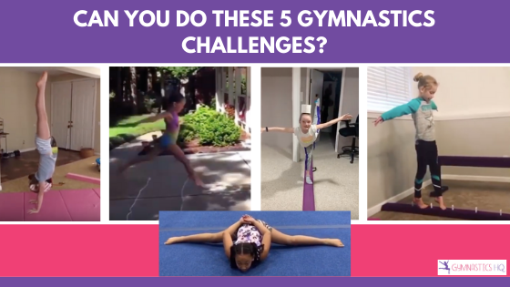 5 Gymnastics Challenges you can try at home!