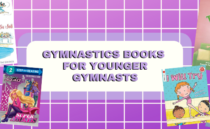 Gymnastics Book Guide- The Best Books for Younger & Older Kids