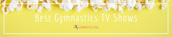 best gymnastics tv shows