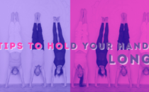 4 Tips to Hold Your Handstand Longer